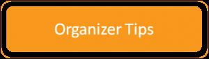 Organizer Tips